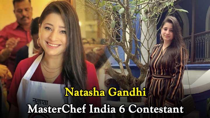 Natasha Gandhi (MasterChef India 6) Wiki, Height, Weight, Age, Hometown, Biography & More