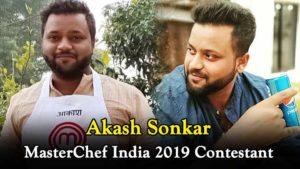 Akash Sonkar (MasterChef India 6) Wiki, Height, Weight, Age, Hometown, Biography & More
