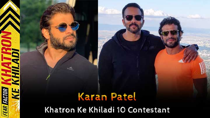 Karan Patel (Khatron Ke Khiladi 10) Wiki, Height, Weight, Age, Hometown, Biography
