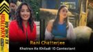 Rani Chatterjee (Khatron Ke Khiladi 10) Wiki, Height, Weight, Age, Hometown, Biography & More
