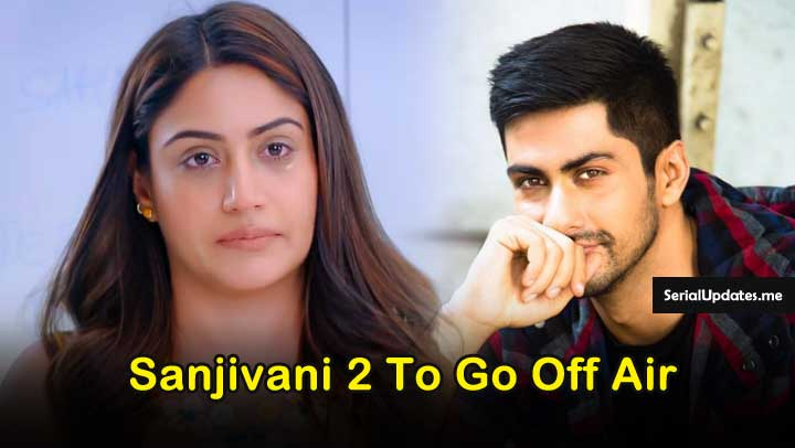 Sanjivani 2 to go off-air from March 2020