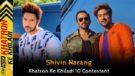 Shivin Narang (Khatron Ke Khiladi 10) Wiki, Height, Weight, Age, Hometown, Biography & More