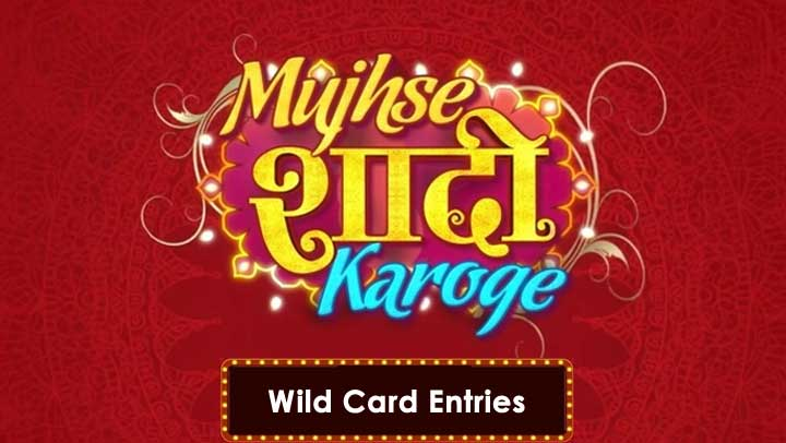 Mujhse Shaadi Karoge Wild Card Entries