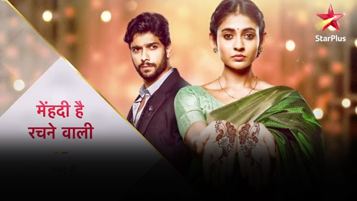 Mehndi Hai Rachne Wali Serial Cast, Star Plus New Show, Repeat Telecast Timing