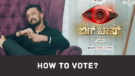 Bigg Boss Kannada Season 8 Voting, Results, How To Vote?