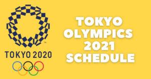 Tokyo Olympics 2021 Schedule, Dates, Match Details