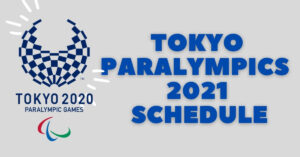 Tokyo 2020 Paralympics Schedule for 2021