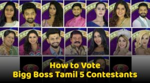 How to Vote Bigg Boss Tamil 5 Contestants, Voting Methods, Numbers